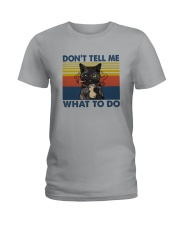 DON'T TELL ME WHAT TO DO Ladies T-Shirt thumbnail