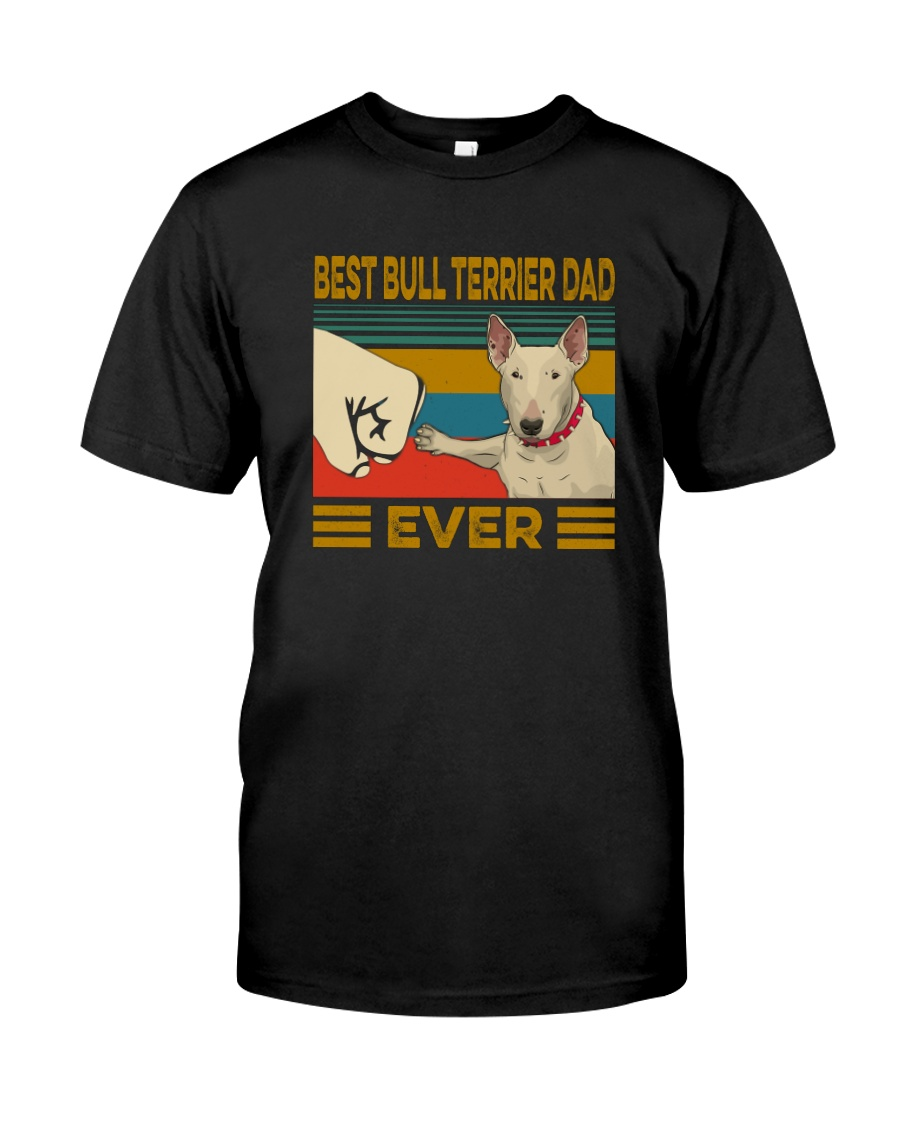 Best Bull Terrier Dad Ever Classic T-Shirt