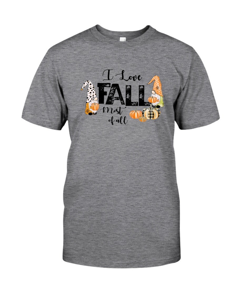 I LOVE FALL MOST OF ALL Classic T-Shirt