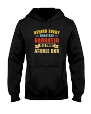 BEHIND SMARTASS DAUGHTER IS A TRULY AHOLE DAD Hooded Sweatshirt thumbnail