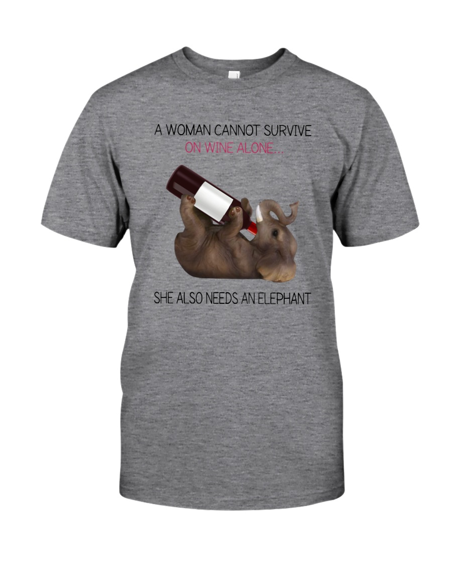 A WOMAN NEEDS WINE AND AN ELEPHANT Classic T-Shirt