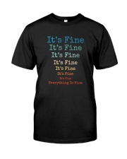 IT'S FINE EVERYTHING IS FINE Classic T-Shirt front