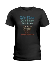 IT'S FINE EVERYTHING IS FINE Ladies T-Shirt thumbnail