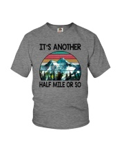 IT'S ANOTHER HALF MILE OR SO Youth T-Shirt thumbnail