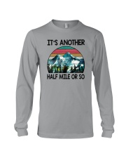 IT'S ANOTHER HALF MILE OR SO Long Sleeve Tee thumbnail
