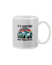 IT'S ANOTHER HALF MILE OR SO Mug thumbnail