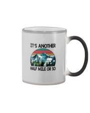 IT'S ANOTHER HALF MILE OR SO Color Changing Mug thumbnail