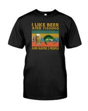 I LIKE BEER AND FISHING Classic T-Shirt front