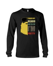 TOUCH MY BEARD AND TELL ME I'M PRETTY Long Sleeve Tee thumbnail