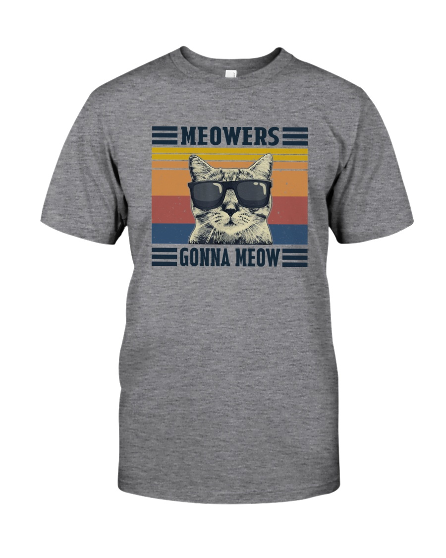 MEOWERS GONNA MEOW Classic T-Shirt