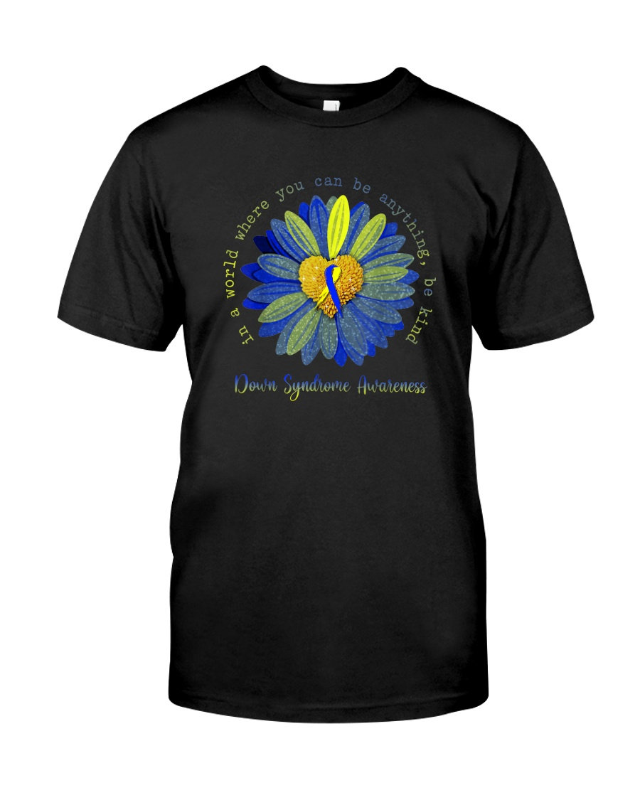BE KIND DOWN SYNDROME AWARENESS Classic T-Shirt