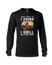 THAT'S WHAT I DO I DRINK I GRILL Long Sleeve Tee thumbnail