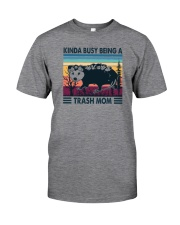 KINDA BUSY BEING A TRASH MOM Classic T-Shirt front