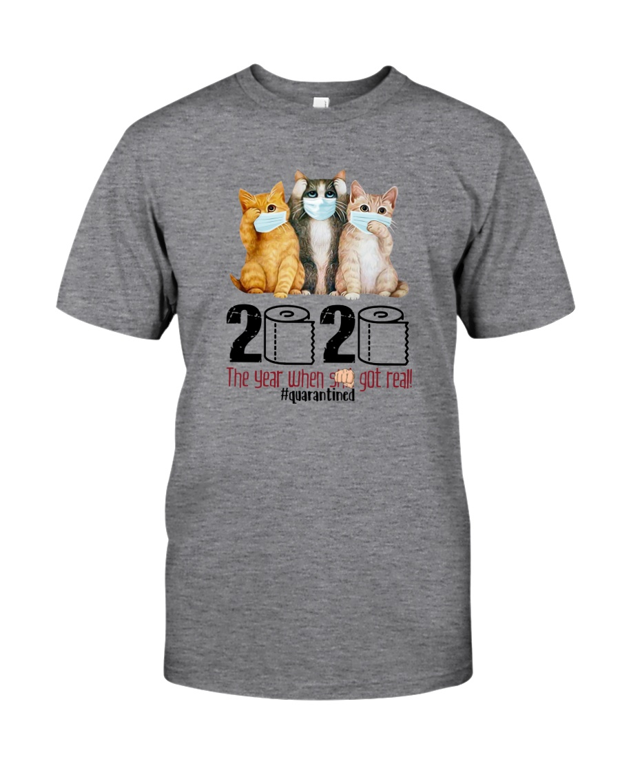 2020 THE YEAR WHEN SHIT GOT REAL THREE CATS Classic T-Shirt
