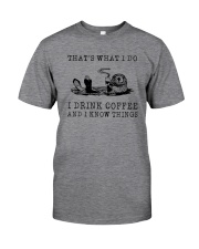 I DRINK COFFEE AND I KNOW THINGS OTTER Classic T-Shirt front