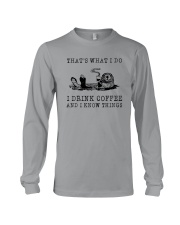 I DRINK COFFEE AND I KNOW THINGS OTTER Long Sleeve Tee thumbnail