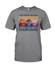 SHUT THE FUCUPCAKES Classic T-Shirt front