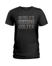 WORLD'S OKAYEST GOLFER Ladies T-Shirt thumbnail