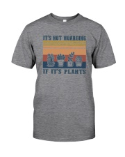 IT'S NOT HOARDING IF IT'S PLANTS a Classic T-Shirt front