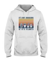 IT'S NOT HOARDING IF IT'S PLANTS a Hooded Sweatshirt thumbnail