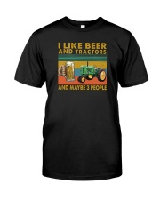 I LIKE BEER AND TRACTORS AND MAYBE 3 PEOPLE Classic T-Shirt front