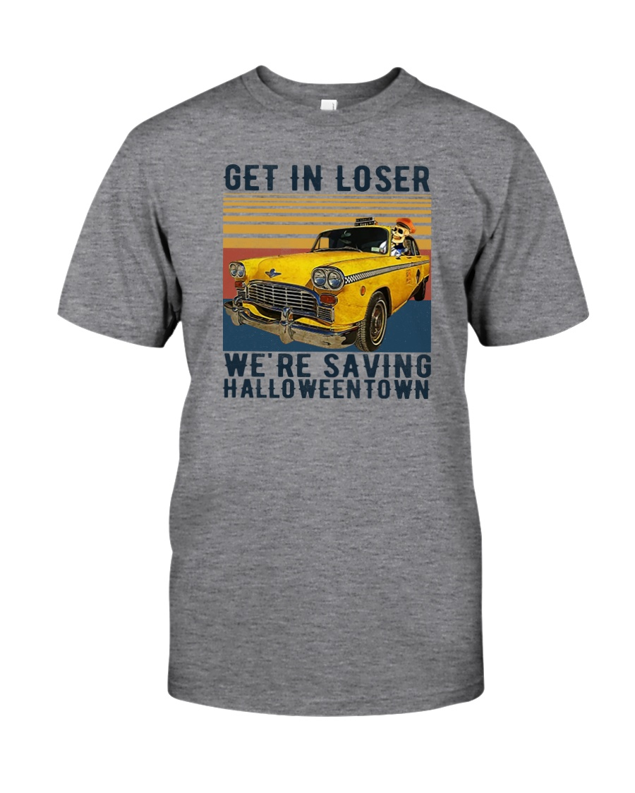 GET IN LOSER HALLOWEEN Classic T-Shirt