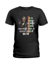 IT IS EASIER TO BUILD STRONG CHILDREN Ladies T-Shirt thumbnail