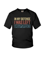 IN MY DEFENSE I WAS LEFT UNSUPERVISED Youth T-Shirt thumbnail