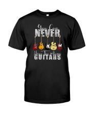 YOU CAN NEVER HAVE TOO MANY GUITARZ Classic T-Shirt front