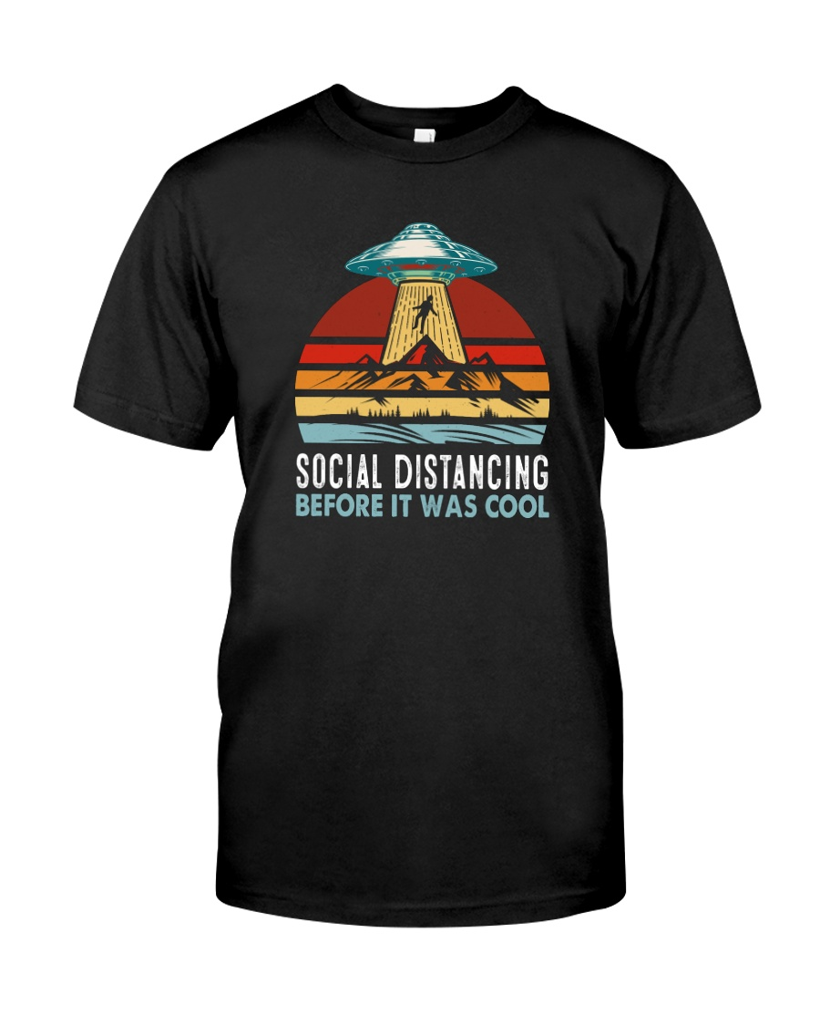 SOCIAL DISTANCING BEFORE IT WAS COOL UFO ALIEN Classic T-Shirt