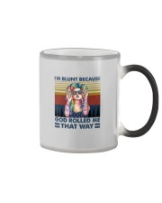 I'M BLUNT BECAUSE GOD ROLLED ME THAT WAY Color Changing Mug thumbnail