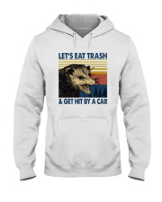 LET'S EAT TRASH AND GET HIT BY A CAR Hooded Sweatshirt thumbnail