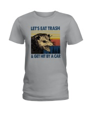 LET'S EAT TRASH AND GET HIT BY A CAR Ladies T-Shirt thumbnail
