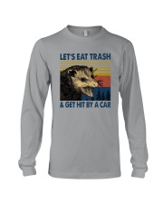 LET'S EAT TRASH AND GET HIT BY A CAR Long Sleeve Tee thumbnail