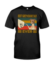 Best Greyhound Dad Ever Classic T-Shirt front