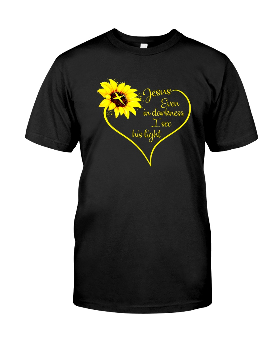 EVEN DARKNESS I SEE HIS LIGHT Classic T-Shirt