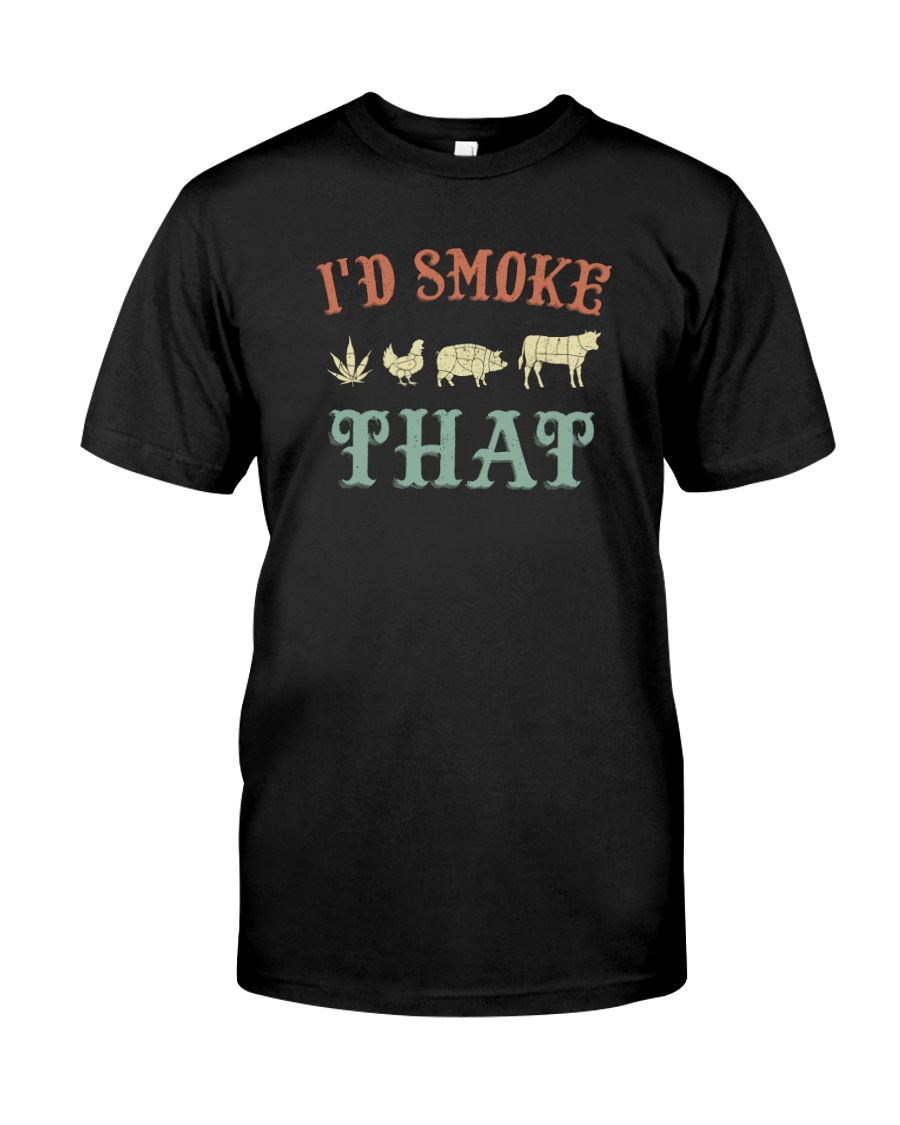 I'D SMOKE THAT BBQ WEED Classic T-Shirt