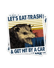 LET'S EAT TRASH AND GET HIT BY A CAR Sticker - 4 pack (Vertical) front