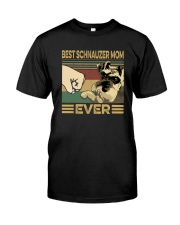 BEST SCHNAUZER MOM EVER Classic T-Shirt front