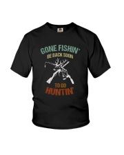 GONE FISHIN BE BACK SOON TO GO HUNTIN Youth T-Shirt thumbnail