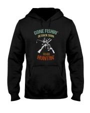 GONE FISHIN BE BACK SOON TO GO HUNTIN Hooded Sweatshirt thumbnail
