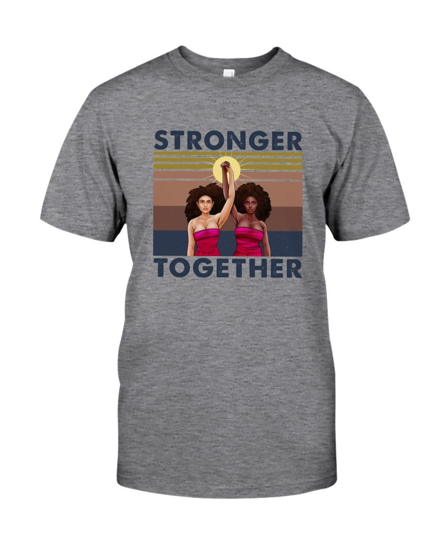 STRONGER TOGETHER Classic T-Shirt
