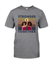 STRONGER TOGETHER Classic T-Shirt front