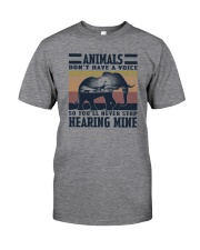 ANIMALS DON'T HAVE A VOICE Classic T-Shirt front