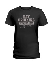 DAY DRINKING 2020 SUCKS Ladies T-Shirt thumbnail