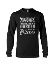 WORK IN MY GARDEN AND PLAY WITH MY CHICKENS Long Sleeve Tee thumbnail