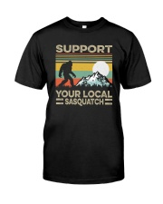 SUPPORT YOUR LOCAL SASQUATCH Classic T-Shirt tile