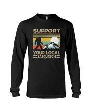 SUPPORT YOUR LOCAL SASQUATCH Long Sleeve Tee thumbnail
