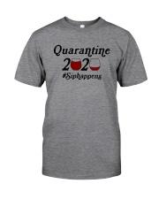 QUARANTINE SIPHAPPENS Classic T-Shirt front