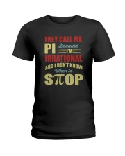 I'M IRRATIONAL AND I DON'T KNOW WHEN TO STOP Ladies T-Shirt thumbnail